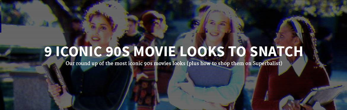 9 Iconic 90s Movie Looks to Snatch