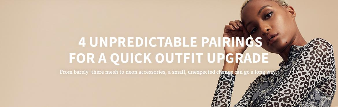 4 Unpredictable Pairings For A Quick Outfit Upgrade