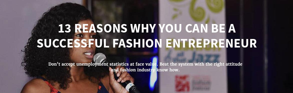 13 Reasons Why You Can Be A Successful Fashion Entrepreneur