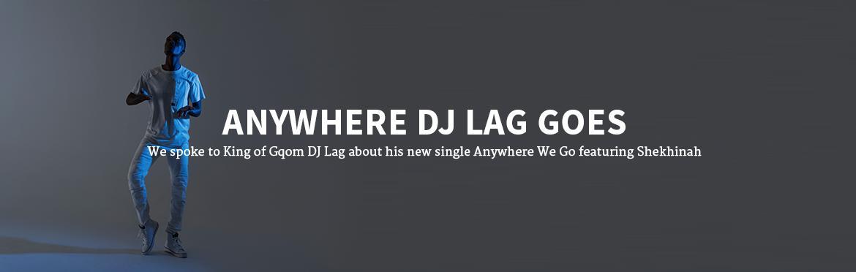 Anywhere DJ Lag Goes