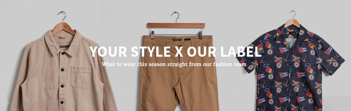 YOUR STYLE X OUR LABEL