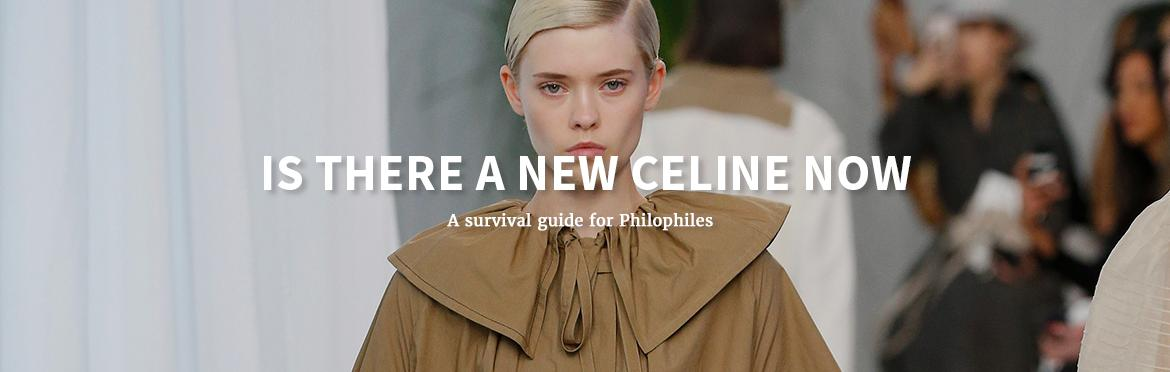 IS THERE A NEW CELINE NOW