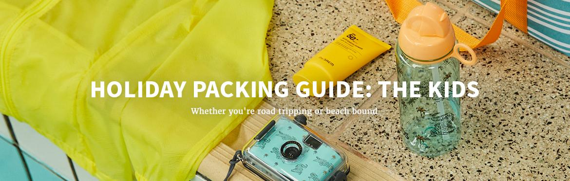 HOLIDAY PACKING GUIDE: THE KIDS