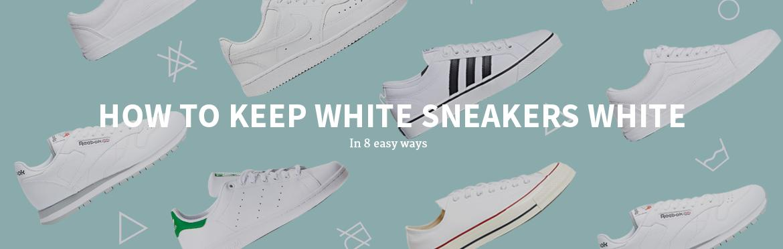 HOW TO KEEP WHITE SNEAKERS WHITE