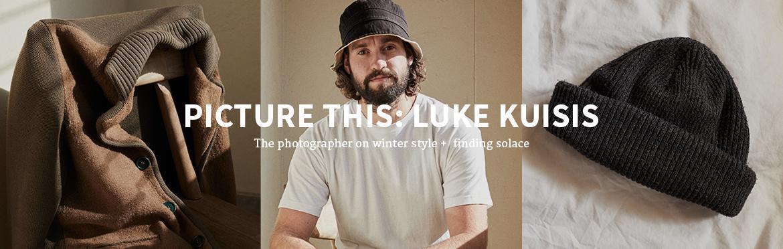 PICTURE THIS: LUKE KUISIS