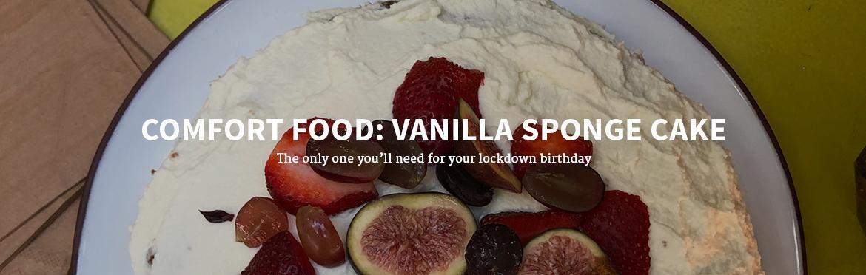 Comfort Food: Vanilla Sponge Cake