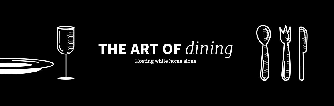THE ART OF DINING