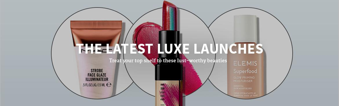 THE LATEST LUXE LAUNCHES