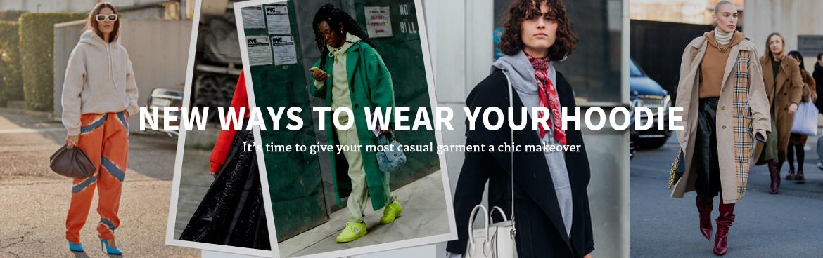 NEW WAYS TO WEAR YOUR HOODIE
