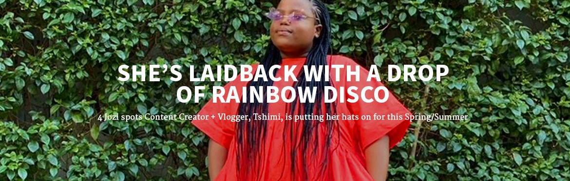 SHE'S LAIDBACK WITH A DROP OF RAINBOW DISCO