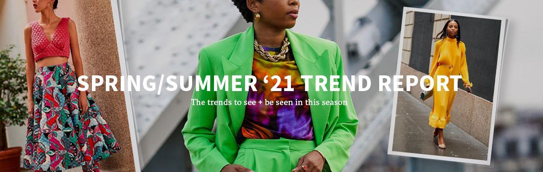 SPRING/SUMMER '21 TREND REPORT