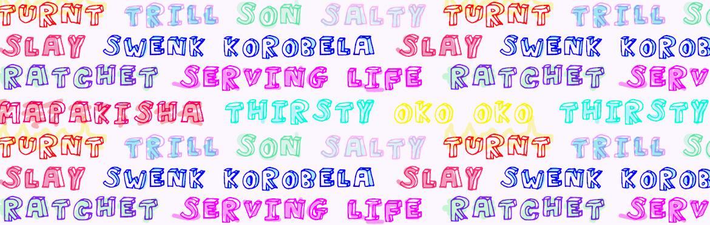 The Slang List | Fashion Blog | Superbalist