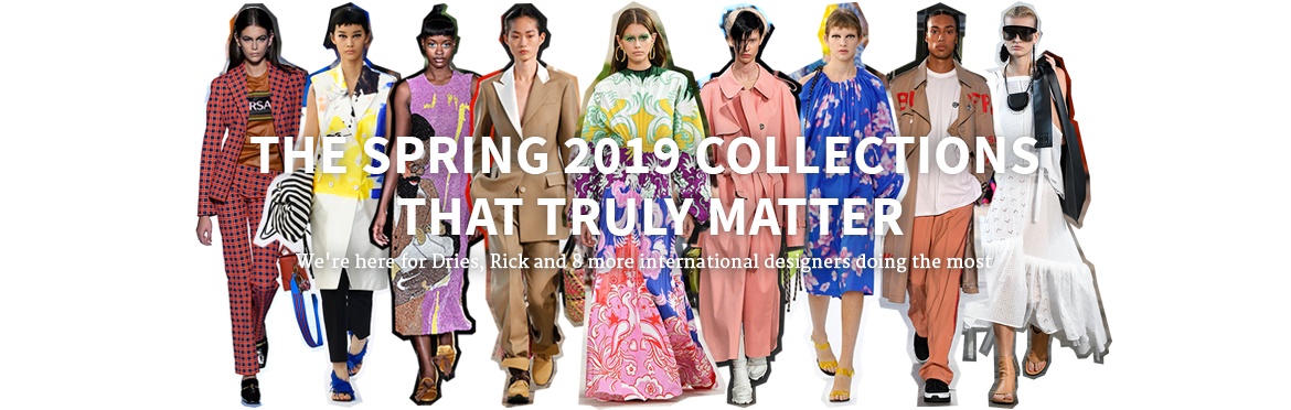 The Spring 2019 collections that truly matter