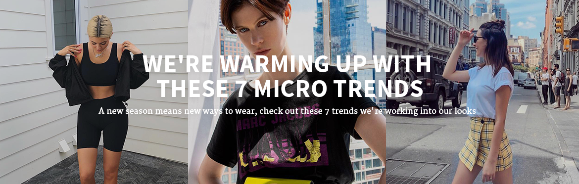We're Warming Up With These 7 Micro Trends