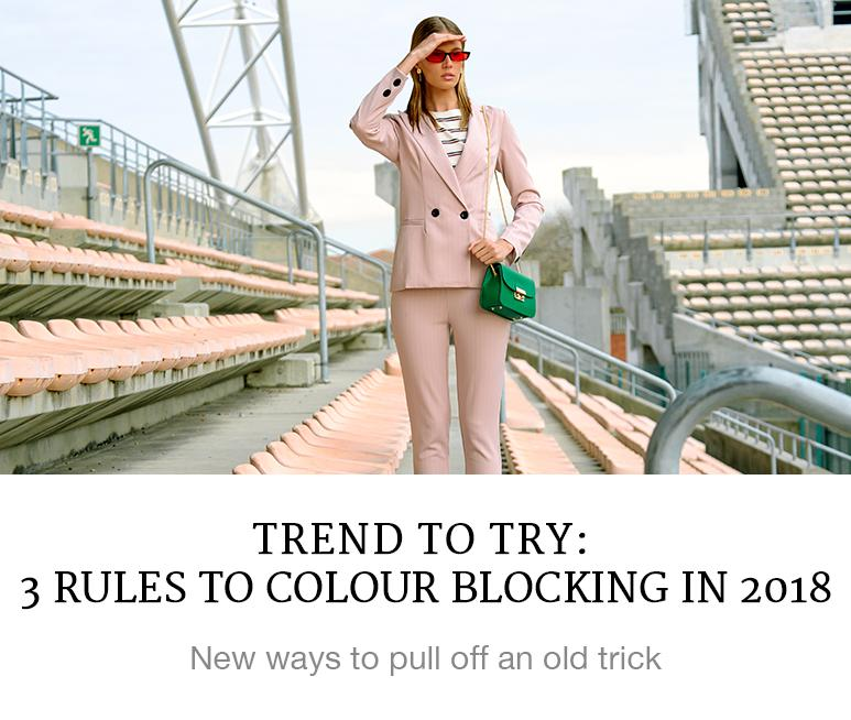 Trend to Try: 3 Rule to Colour Blocking in 2018