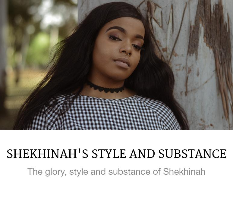 Shekinah's Style and Substance