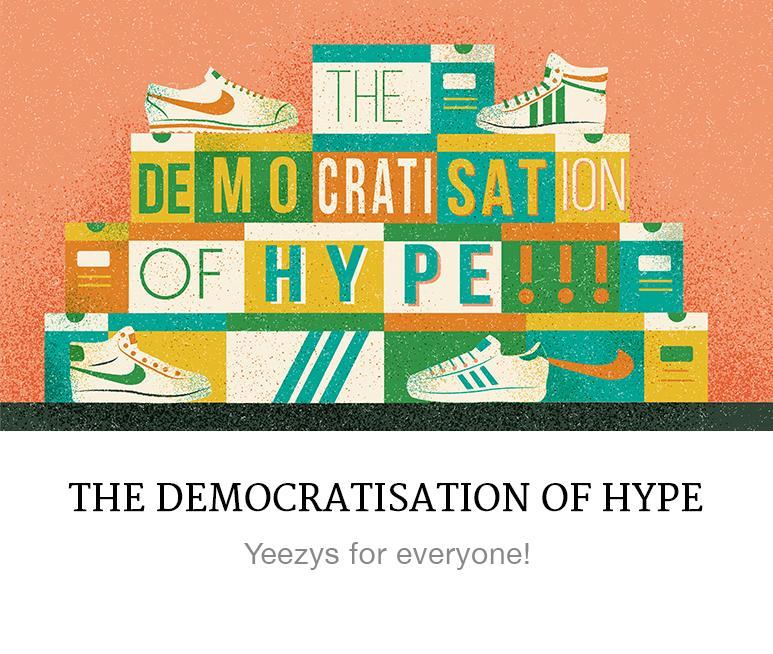 the democratisation of hype