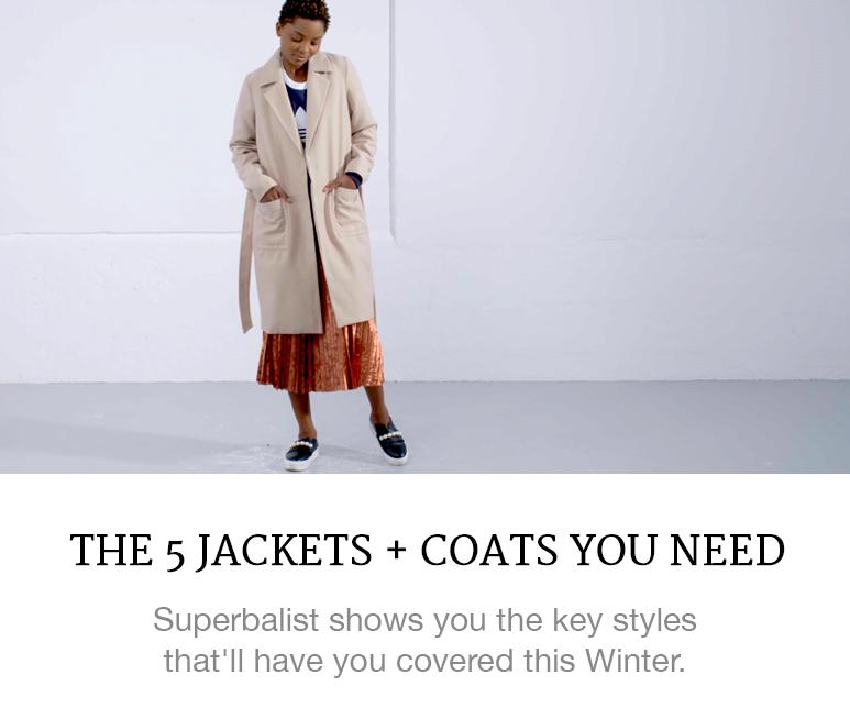 5 Jackets + Coats You Need