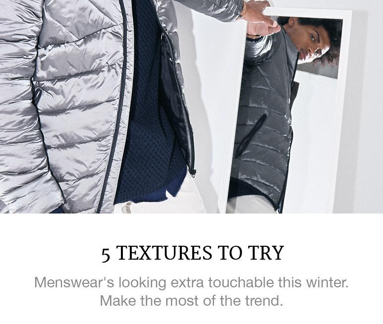 Textural dressing for men