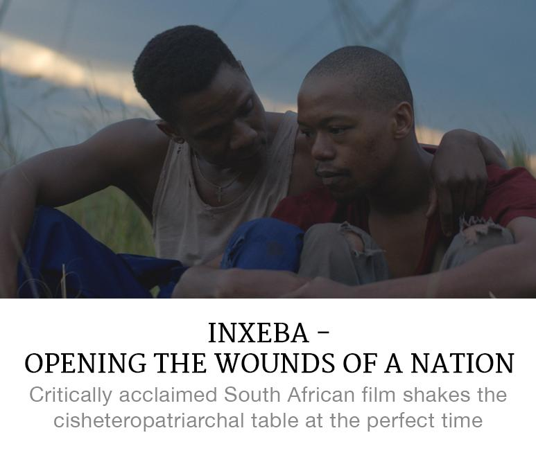 Inxeba - Opening the Wounds of a Nation