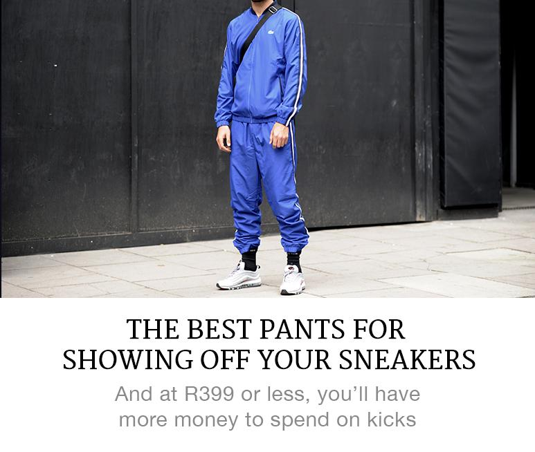 best pants for showing off your sneakers
