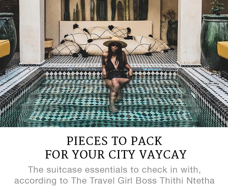 Thithi Ntetha's Pieces to Pack For Your City Vaycay
