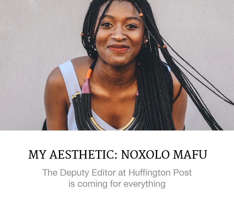 My Aesthetic: Noxolo Mafu