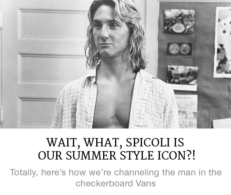 Spicoli is our summer style icon