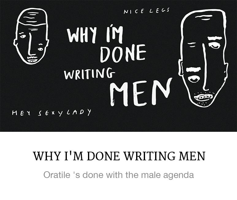 https://superbalist.com/thewayofus/2016/12/06/why-im-done-writing-men/1048