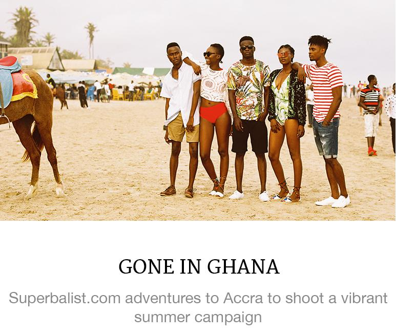 https://superbalist.com/thewayofus/2016/10/10/gone-in-ghana/789
