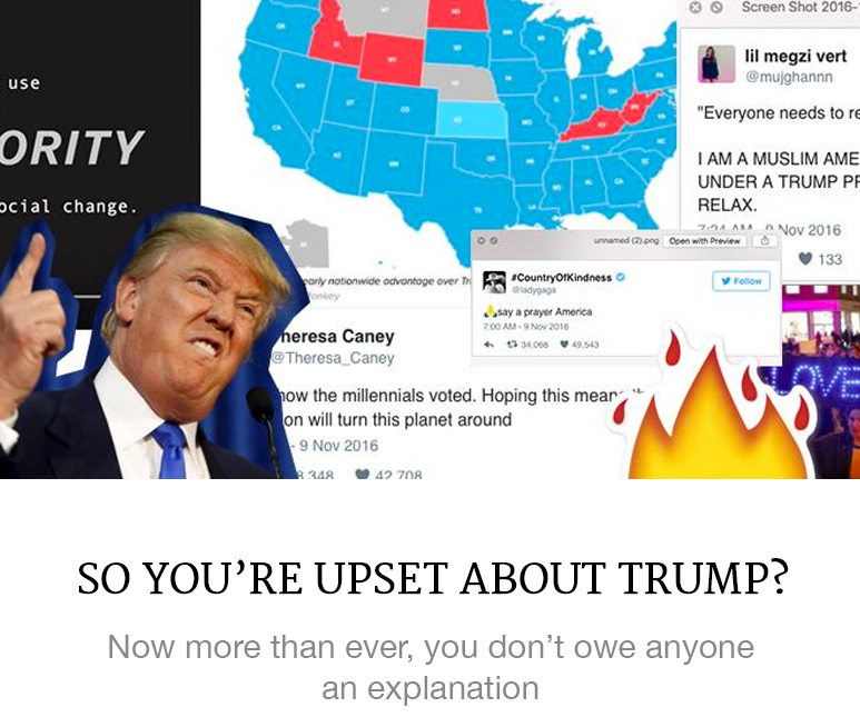 https://superbalist.com/thewayofus/2016/11/10/so-youre-upset-about-trump/1014