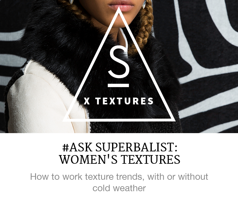 https://superbalist.com/thewayofus/2017/03/10/ask-superbalist-womens-textures/10054