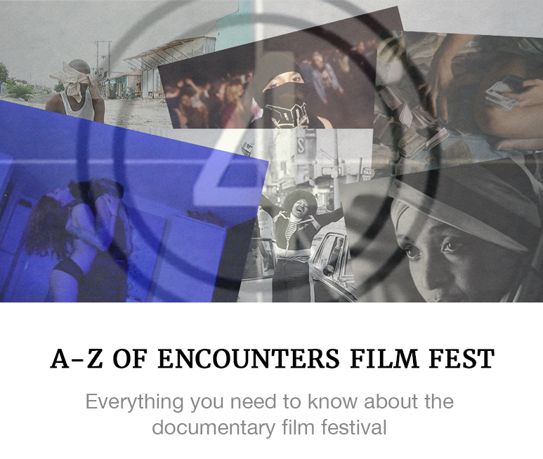A-Z of Encounters Film Fest