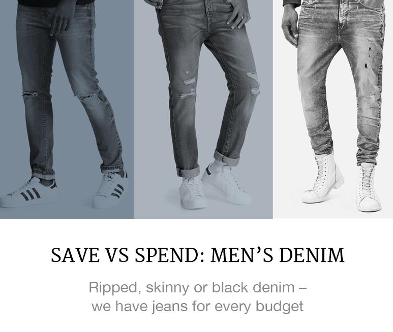 Save vs Spend: Men's Denim