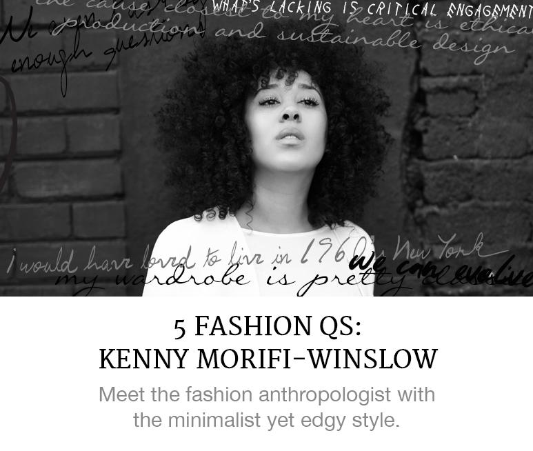 5 Fashion Qs: Kenny Morifi-Winslow