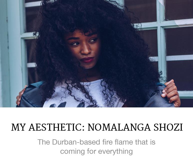 My Aesthetic: Nomalanga Shozi