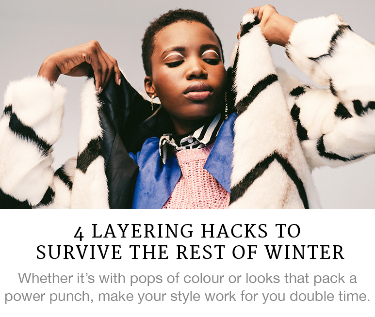 4 Layering Hacks to Survive the Rest of Winter