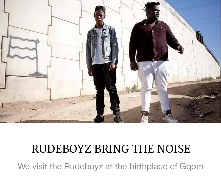 https://superbalist.com/thewayofus/2016/09/16/rudeboyz-bring-the-noise/764