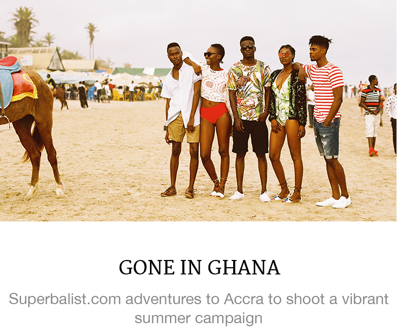 https://superbalist.com/thewayofus/2016/10/10/gone-in-ghana/789